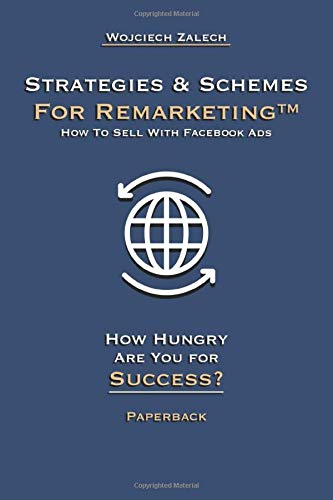 Strategies & Schemes for RemarketingTM How To Sell With Facebook Ads