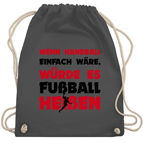 Handball - Wenn Handball einfach wäre, würde es Fußball heißen - Unisize - Dunkelgrau - WM110 - Turnbeutel & Gym Bag (Wirklich Heiß Schule Mädchen)