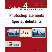 Photoshop Elements : Spécial débutants (1Cédérom)