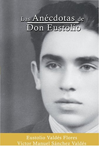 las-ancdotas-de-don-eustolio-spanish-edition
