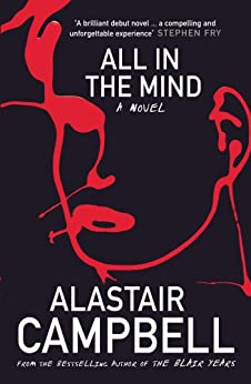 All in the Mind by [Campbell, Alastair ]