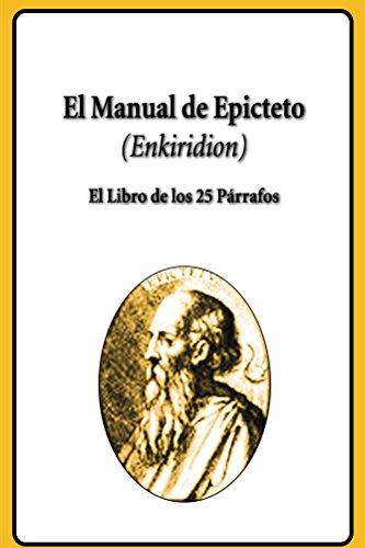 El Manual de Epicteto (Enkiridion): Enkiridion por Epicteto