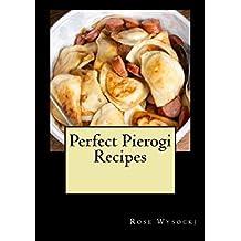 Perfect Pierogi Recipes (English Edition)