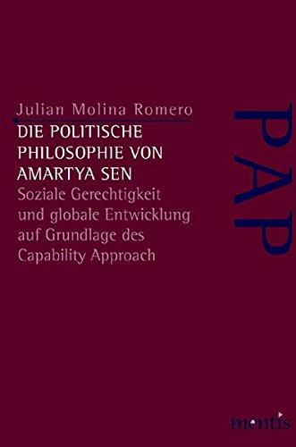 Die politische Philosophie von Amartya Sen: Soziale Gerechtigkeit und globale Entwicklung auf Grundlage des Capability Approach