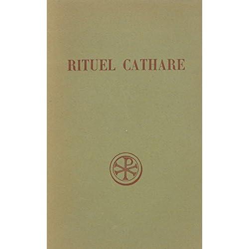 Rituel cathare. Introduction, texte critique, traduction et notes par Christine Thouzellier.