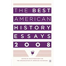 The Best American History Essays 2008 by David Roediger (2008-02-15)