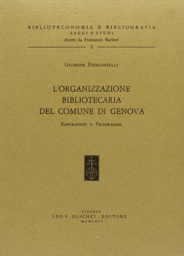 L'organizzazione bibliotecaria del Comune di Genova. Esperienze e programmi (Biblioteconomia e bibliogr. Saggi studi) por Giuseppe Piersantelli