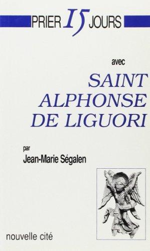 Prier 15 jours avec Saint Alphonse de Liguori