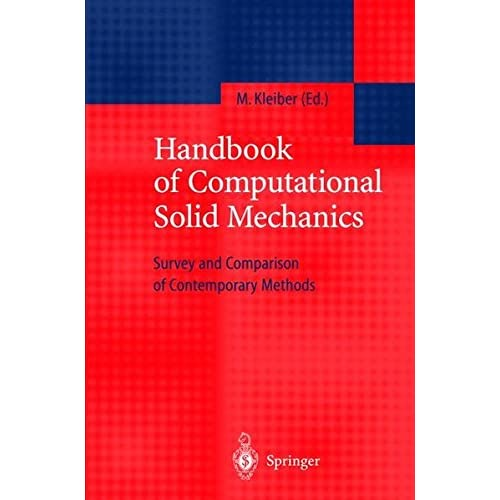 HANDBOOK OF COMPUTATIONAL SOLID MECHANICS. : Survey and comparison of contemporary methods