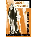 [(Order in the Universe: The Films of John Carpenter)] [Author: Robert C. Cumbow] published on (December, 2000)