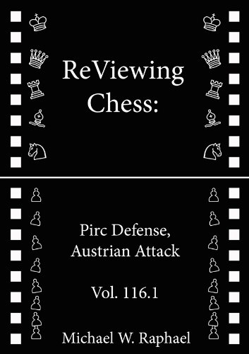 ReViewing Chess: Pirc, Austrian Attack, Vol. 116.1 (ReViewing Chess: Openings) (English Edition)