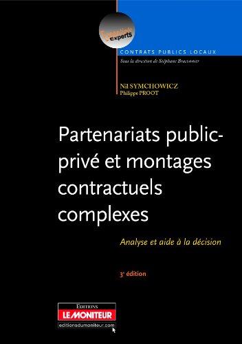 Partenariats public-privé et montages contractuels complexes: Analyse et aide à la décision