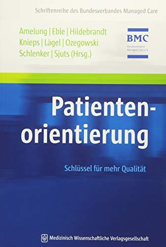 Patientenorientierung: Schlüssel für mehr Qualität (Schriftenreihe des Bundesverbandes Managed Care)