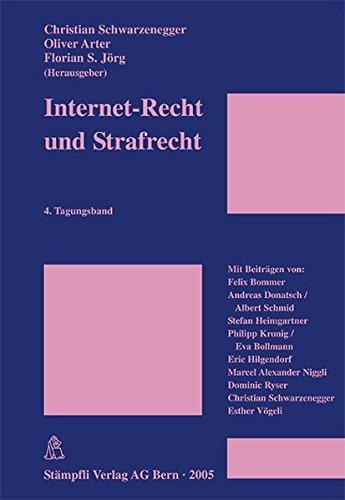 Internet-Recht und Strafrecht: 4. Tagungsband