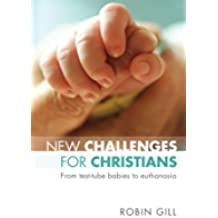 New Challenges for Christians - From Test Tube Babies to Euthanasia