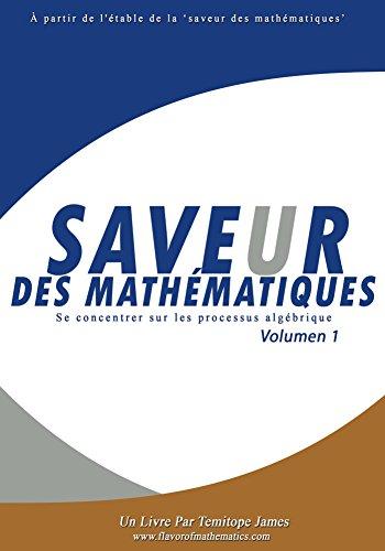 Se concentrer sur les processus algebrique (Volumen 1): Saveur des Mathematiques