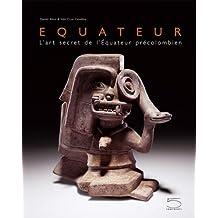 Equateur : L'art secret de l'Equateur précolombien