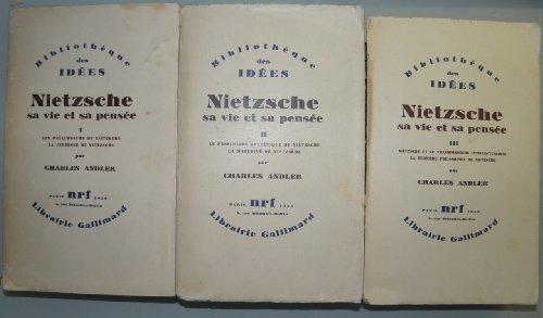 Nietzsche, sa vie et sa pensée en 3 volumes