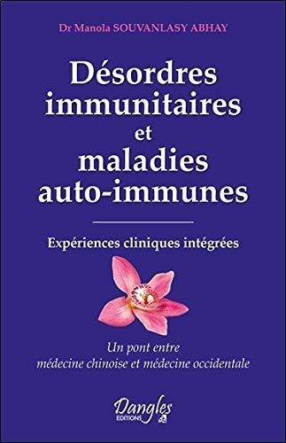 Désordres immunitaires et maladies auto-immunes - Expériences cliniques intégrées