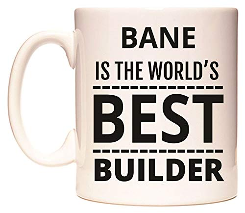 BANE IS THE WORLD'S BEST BUILDER Taza por WeDoMugs
