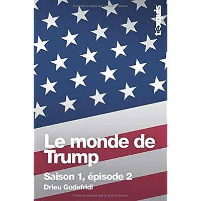 Le monde de Trump: Saison 1 - épisode 2