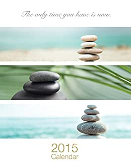 2015 Calendar: The Only Time You Have Is Now.: (calendar 2015 Us Holidays) (zen) (monthly Calendar 2015) por Dolphin Wave Book epub