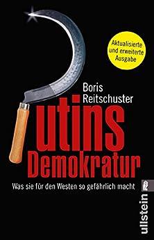 Putins Demokratur: Ein Machtmensch und sein System von [Reitschuster, Boris]