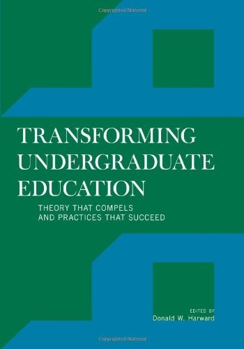 Transforming Undergraduate Education: Theory that Compels and Practices that Succeed (2011-10-13)