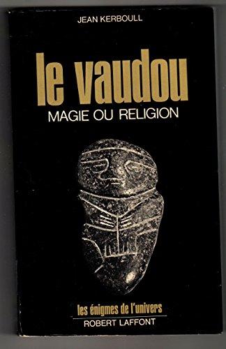 Le Vaudou. Magie ou Religion