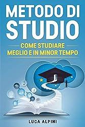 Metodo di Studio: I segreti degli studenti di successo, come studiare meglio e in minor tempo