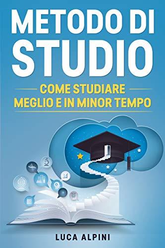 Metodo di Studio: I segreti degli studenti di