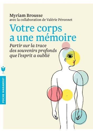 Votre corps a une mémoire by Myriam Brousse (2013-03-20)