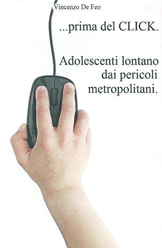 ... Prima del click. Adolescenti lontano dai pericoli metropolitani … Prima del click. Adolescenti lontano dai pericoli metropolitani 41sb2mMbB1L