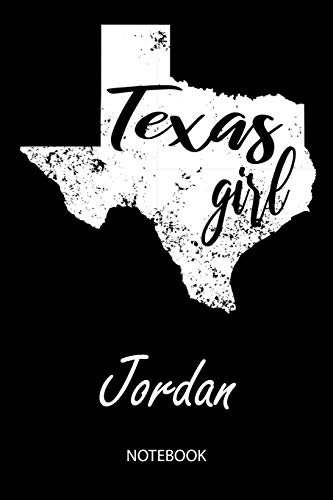 Texas Girl - Jordan - Notebook: Blank Personalized Customized Name Texas Notebook Journal Dotted for Women & Girls. Fun Texas Souvenir / University, ... / Birthday & Christmas Gift for Women. Jordan White Hat