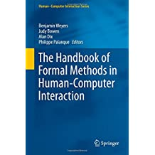 The Handbook of Formal Methods in Human-Computer Interaction (Human–Computer Interaction Series)