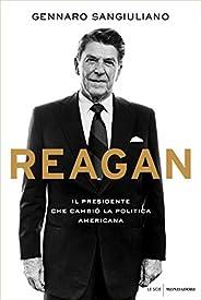 Reagan: Il presidente che cambiò la politica americana