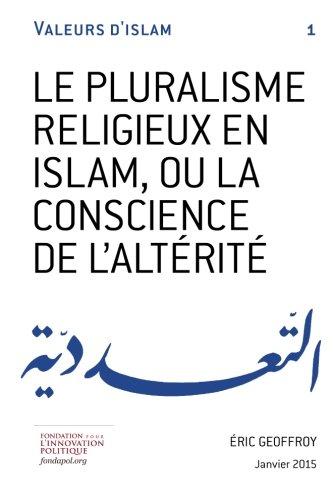Le pluralisme religieux en Islam, ou la conscience de l'altrit