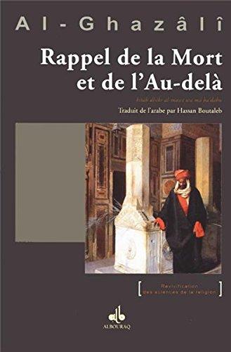Rappel de la Mort et de l'Au-delà (Revivification des sciences de la religion) par Abu Hamid ALGHAZALI