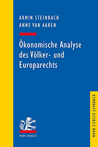 Ökonomische Analyse des Völker- und Europarechts (Mohr Lehrbuch)