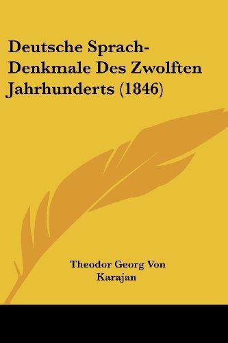 Deutsche Sprach-Denkmale Des Zwolften Jahrhunderts (1846)