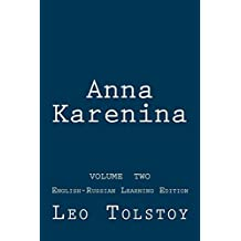 Anna Karenina: Anna Karenina: English - Russian Learning Edition (English Edition)