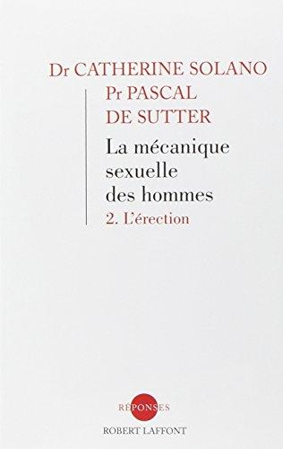 La mécanique sexuelle des hommes : 2. L'érection par Catherine Solano, Pascal De Sutter