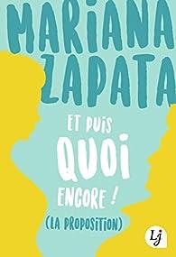 Et puis quoi encore! (La proposition) par Mariana Zapata