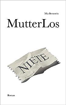 MutterLos: Drama von [Bernstein, Mia]