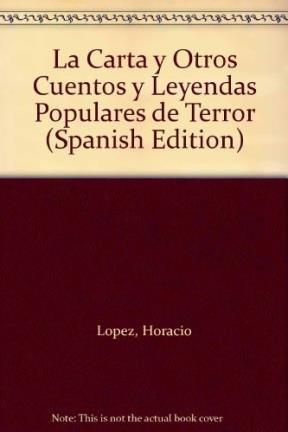 La Carta y Otros Cuentos y Leyendas Populares de Terror par Horacio Lopez