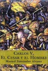 Carlos V. el Cesar y el Hombre (Espasa Forum)