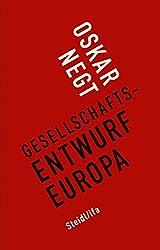 Gesellschaftsentwurf Europa: Plädoyer für ein gerechtes Gemeinwesen