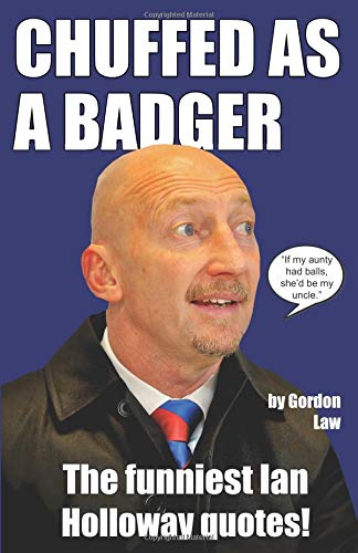 Bristol Crystal (Chuffed as a Badger: The funniest Ian Holloway quotes!)