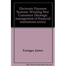 Electronic Payment Systems: Winning New Customers (Strategic management of financial institutions series)