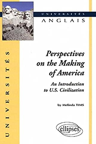 Perspectives on the Making of America : An Introduction to